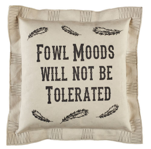 "Pillow 20"" Chicken Feathers Fowl Moods Not Tolerated"